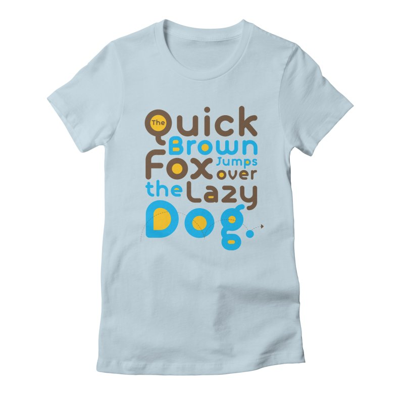 The Quick Brown Fox Jumps over the Lazy Dog Women's T-Shirt by Sidewise Clothing & Design