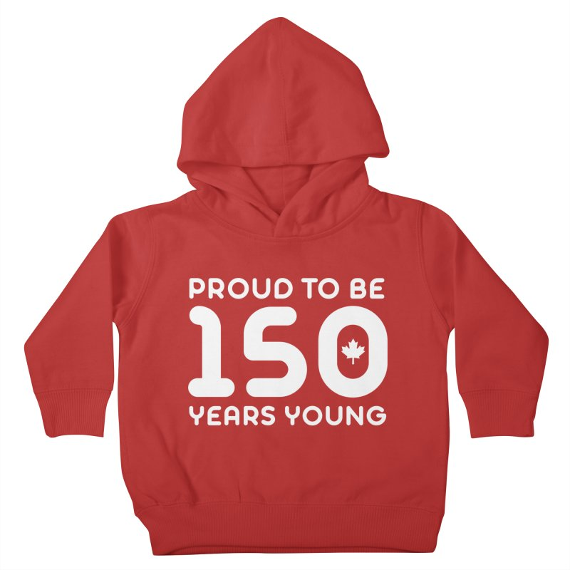 Canada 150 Years Young Kids Toddler Pullover Hoody by Sidewise Clothing & Design