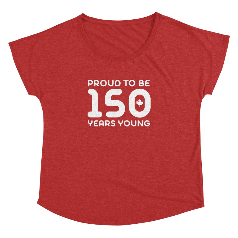Canada 150 Years Young Women's Dolman by Sidewise Clothing & Design