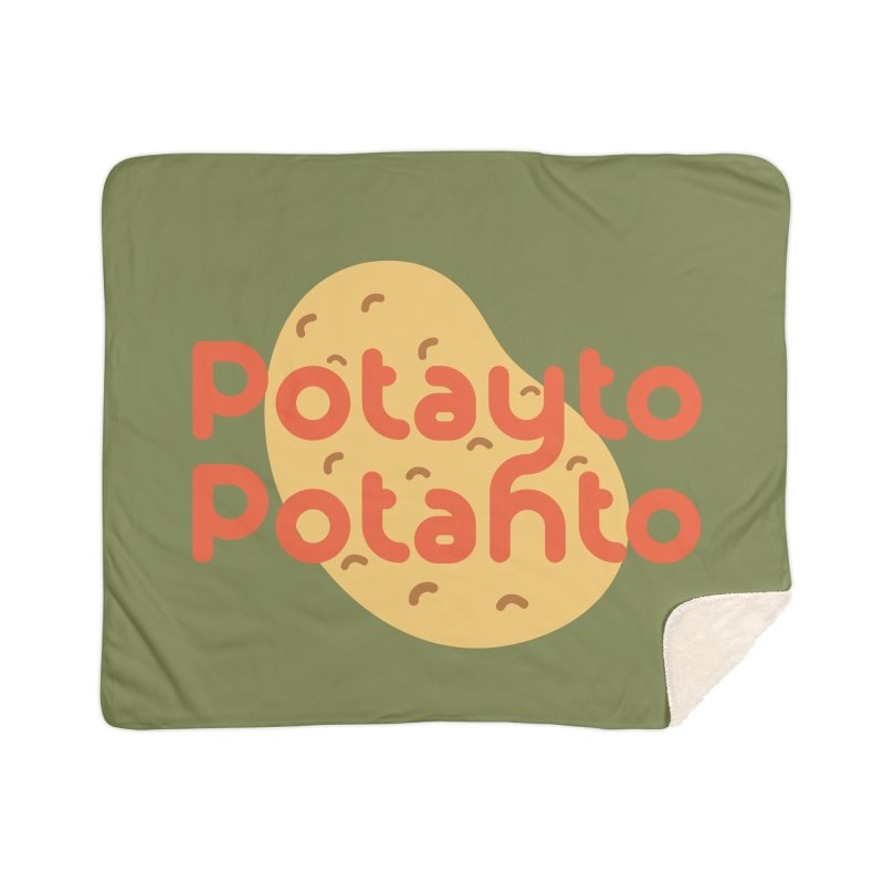 Potayto Potahto Home Blanket by Sidewise Clothing & Design