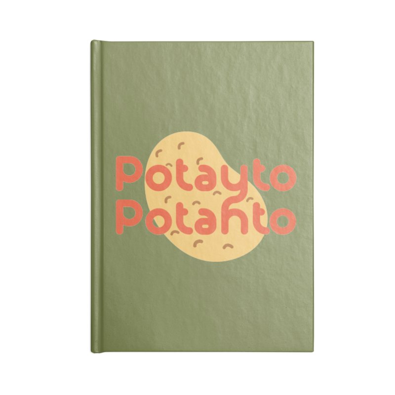 Potayto Potahto Accessories Blank Journal Notebook by Sidewise Clothing & Design