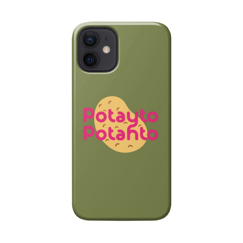 Potayto Potahto Accessories Phone Case by Sidewise Clothing & Design