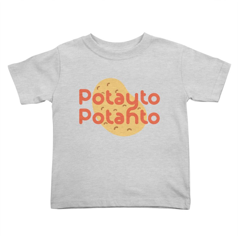 Potayto Potahto Kids Toddler T-Shirt by Sidewise Clothing & Design