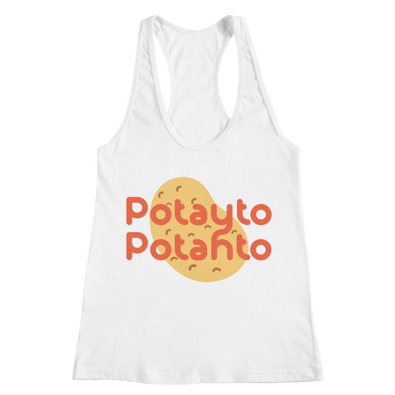 Potayto Potahto Women's Racerback Tank by Sidewise Clothing & Design