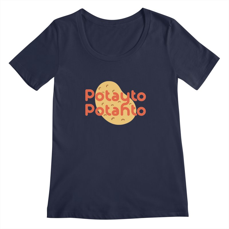 Potayto Potahto Women's Regular Scoop Neck by Sidewise Clothing & Design