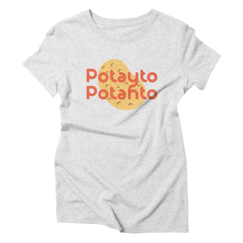 Potayto Potahto Women's Triblend T-Shirt by Sidewise Clothing & Design