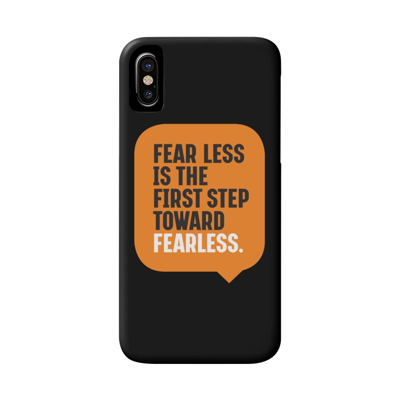 FEAR LESS IS THE FIRST STEP TOWARD FEARLESS – MOTIVATIONAL & INSPIRATIONAL QUOTES Accessories Phone Case by Sidewise Clothing & Design