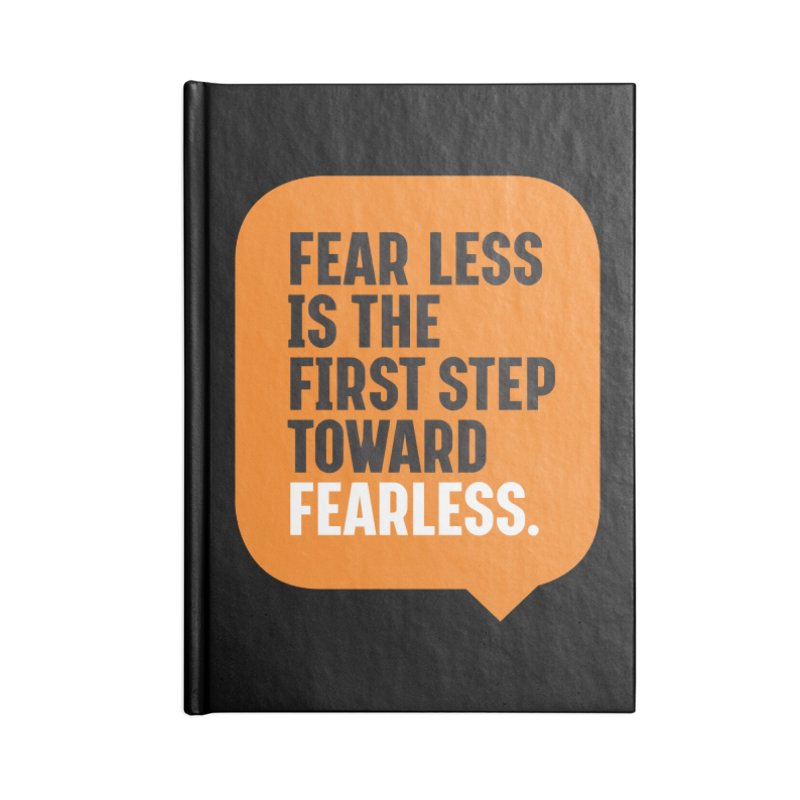 FEAR LESS IS THE FIRST STEP TOWARD FEARLESS – MOTIVATIONAL & INSPIRATIONAL QUOTES Accessories Blank Journal Notebook by Sidewise Clothing & Design