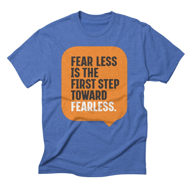 FEAR LESS IS THE FIRST STEP TOWARD FEARLESS – MOTIVATIONAL & INSPIRATIONAL QUOTES Men's T-Shirt by Sidewise Clothing & Design