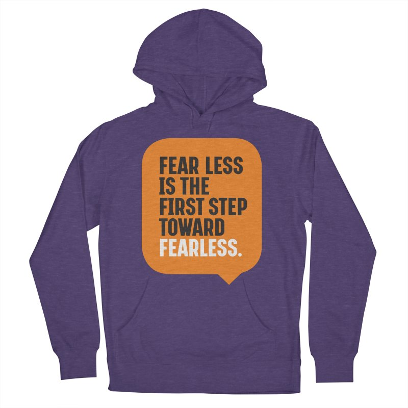 FEAR LESS IS THE FIRST STEP TOWARD FEARLESS – MOTIVATIONAL & INSPIRATIONAL QUOTES Women's French Terry Pullover Hoody by Sidewise Clothing & Design