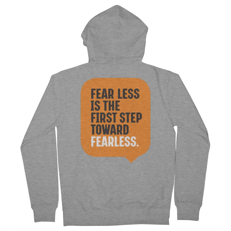 FEAR LESS IS THE FIRST STEP TOWARD FEARLESS – MOTIVATIONAL & INSPIRATIONAL QUOTES Women's French Terry Zip-Up Hoody by Sidewise Clothing & Design