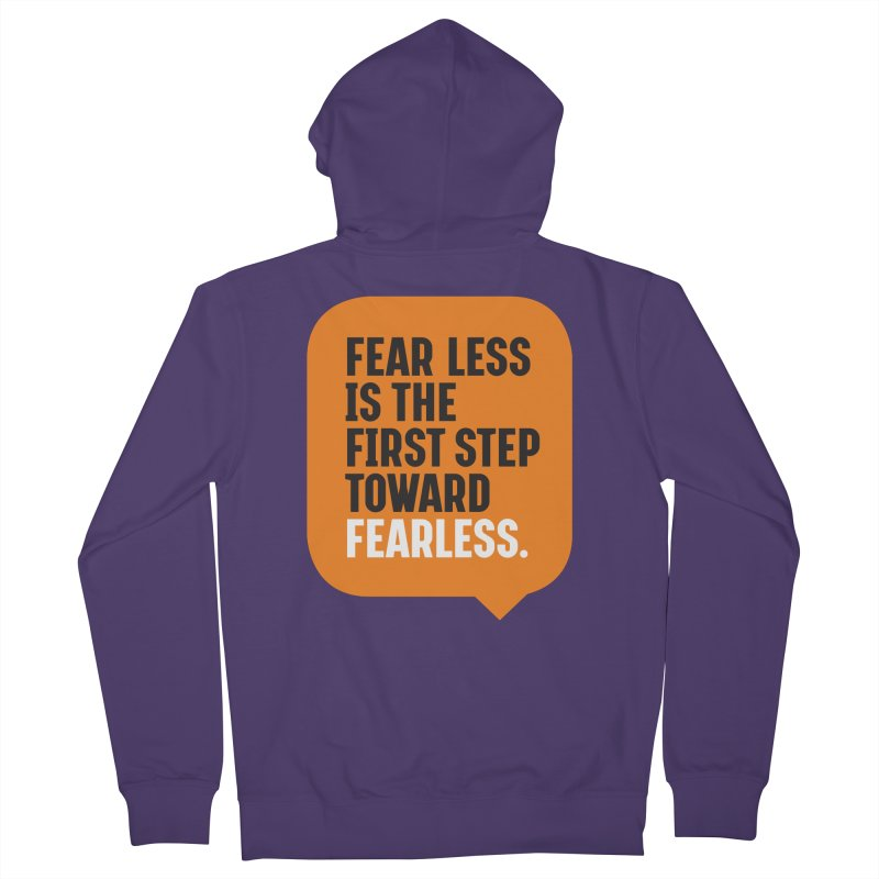 FEAR LESS IS THE FIRST STEP TOWARD FEARLESS – MOTIVATIONAL & INSPIRATIONAL QUOTES Women's Zip-Up Hoody by Sidewise Clothing & Design