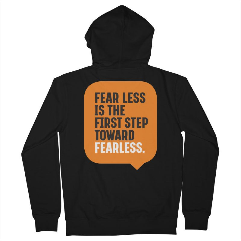 FEAR LESS IS THE FIRST STEP TOWARD FEARLESS – MOTIVATIONAL & INSPIRATIONAL QUOTES Men's French Terry Zip-Up Hoody by Sidewise Clothing & Design