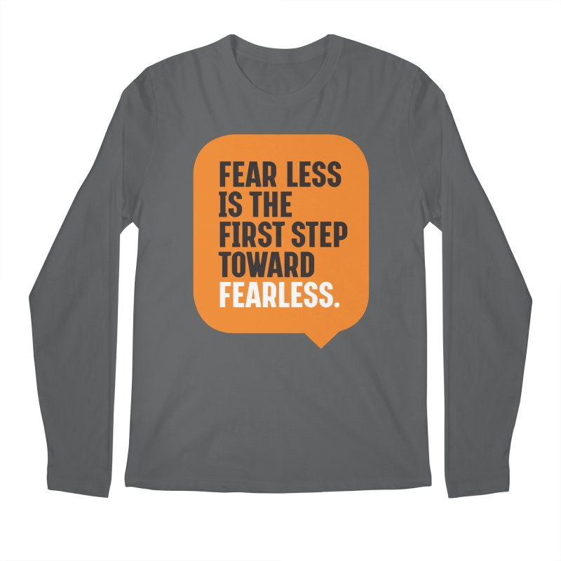 FEAR LESS IS THE FIRST STEP TOWARD FEARLESS – MOTIVATIONAL & INSPIRATIONAL QUOTES Men's Longsleeve T-Shirt by Sidewise Clothing & Design
