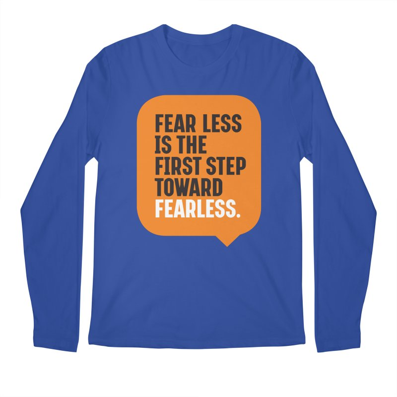 FEAR LESS IS THE FIRST STEP TOWARD FEARLESS – MOTIVATIONAL & INSPIRATIONAL QUOTES Men's Regular Longsleeve T-Shirt by Sidewise Clothing & Design