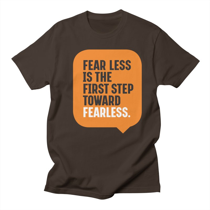 FEAR LESS IS THE FIRST STEP TOWARD FEARLESS – MOTIVATIONAL & INSPIRATIONAL QUOTES Men's Regular T-Shirt by Sidewise Clothing & Design