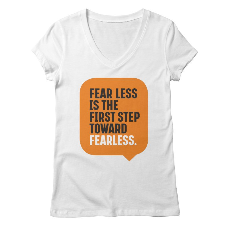 FEAR LESS IS THE FIRST STEP TOWARD FEARLESS – MOTIVATIONAL & INSPIRATIONAL QUOTES Women's Regular V-Neck by Sidewise Clothing & Design