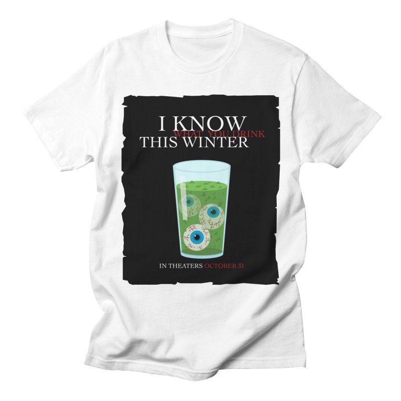 Halloween Poster Parody – I Know What You Drink This Winter Women's Regular Unisex T-Shirt by Sidewise Clothing & Design