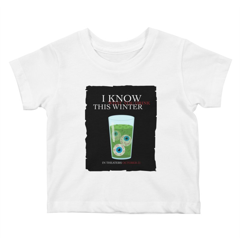 Halloween Poster Parody – I Know What You Drink This Winter Kids Baby T-Shirt by Sidewise Clothing & Design