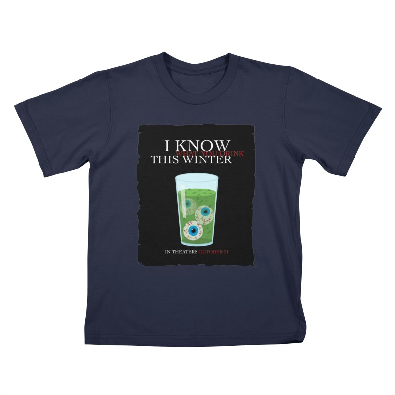 Halloween Poster Parody – I Know What You Drink This Winter Kids T-Shirt by Sidewise Clothing & Design
