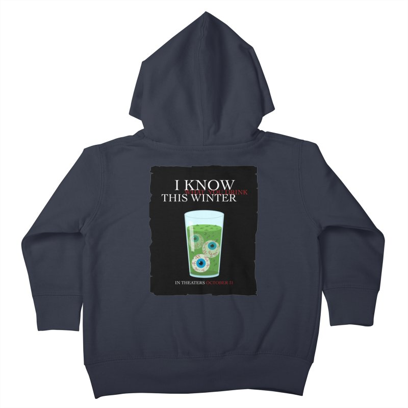 Halloween Poster Parody – I Know What You Drink This Winter Kids Toddler Zip-Up Hoody by Sidewise Clothing & Design