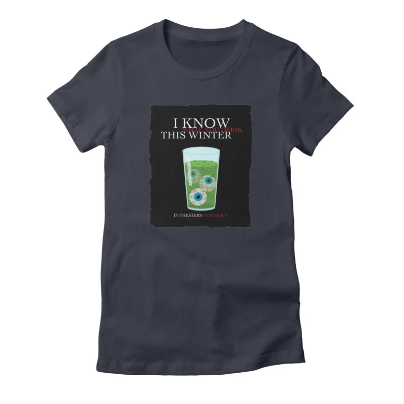 Halloween Poster Parody – I Know What You Drink This Winter in Women's Fitted T-Shirt Midnight by Sidewise Clothing & Design