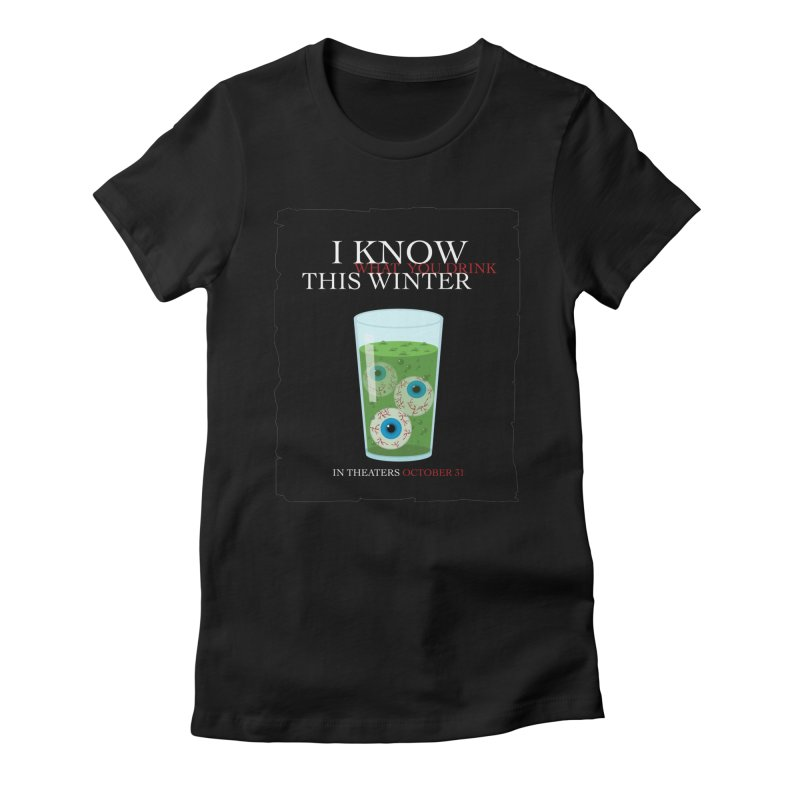 Halloween Poster Parody – I Know What You Drink This Winter Women's Fitted T-Shirt by Sidewise Clothing & Design
