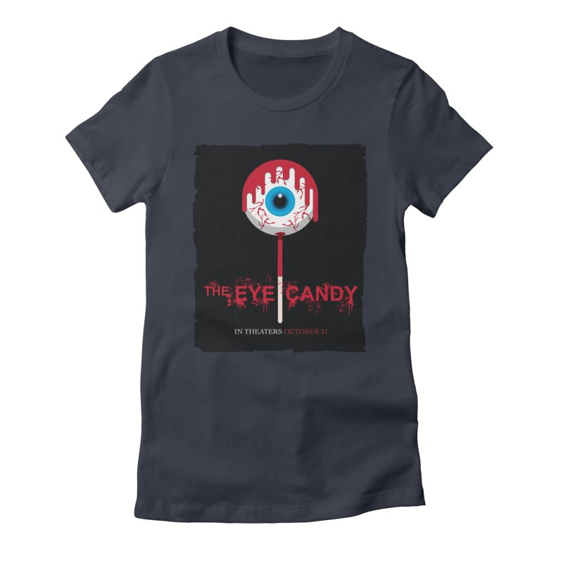 Halloween Movie Poster Parody – The Eye Candy Women's Fitted T-Shirt by Sidewise Clothing & Design
