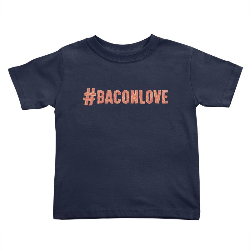 #BaconLove T-Shirt Kids Toddler T-Shirt by Sidewise Clothing & Design
