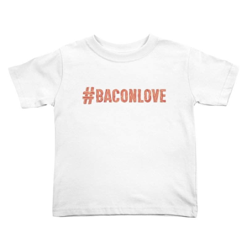 #BaconLove T-Shirt Kids Toddler T-Shirt by Sidewise Clothing & Design