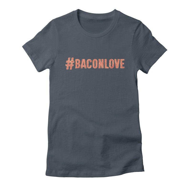 #BaconLove T-Shirt Women's T-Shirt by Sidewise Clothing & Design