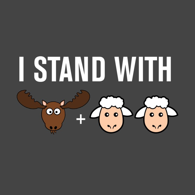 I STAND WITH MOOSE LAMBS None  by sidroos's store