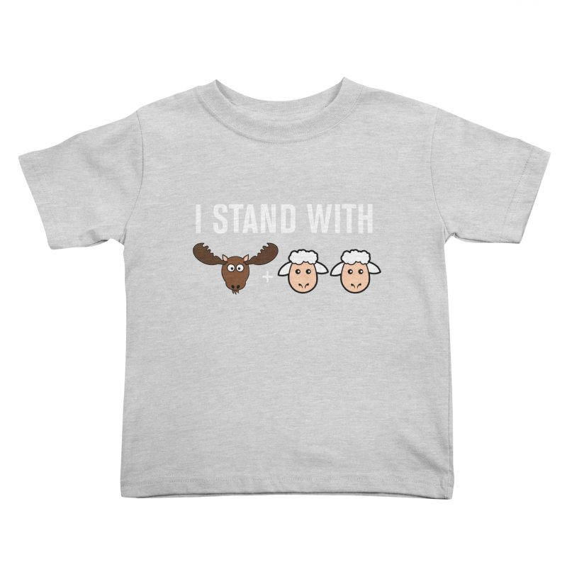 I STAND WITH MOOSE LAMBS Kids Toddler T-Shirt by sidroos's store
