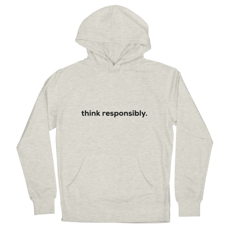 think responsibly.  Men's Pullover Hoody by sidroos's store