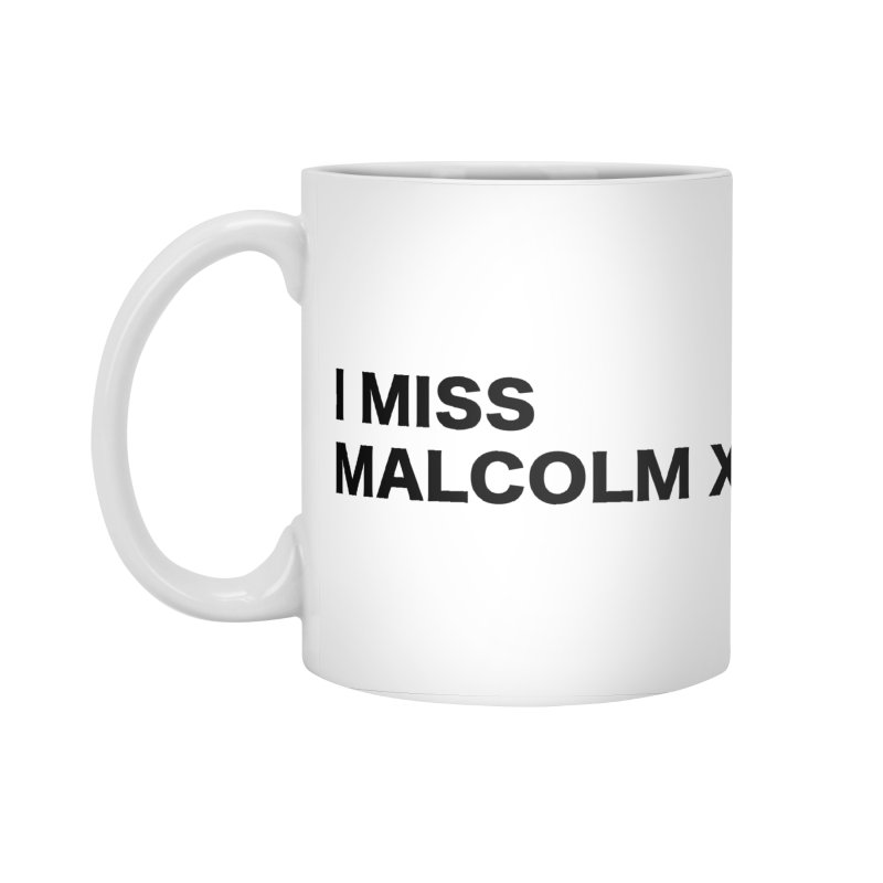 I Miss Malcolm X Accessories Standard Mug by sidroos's store