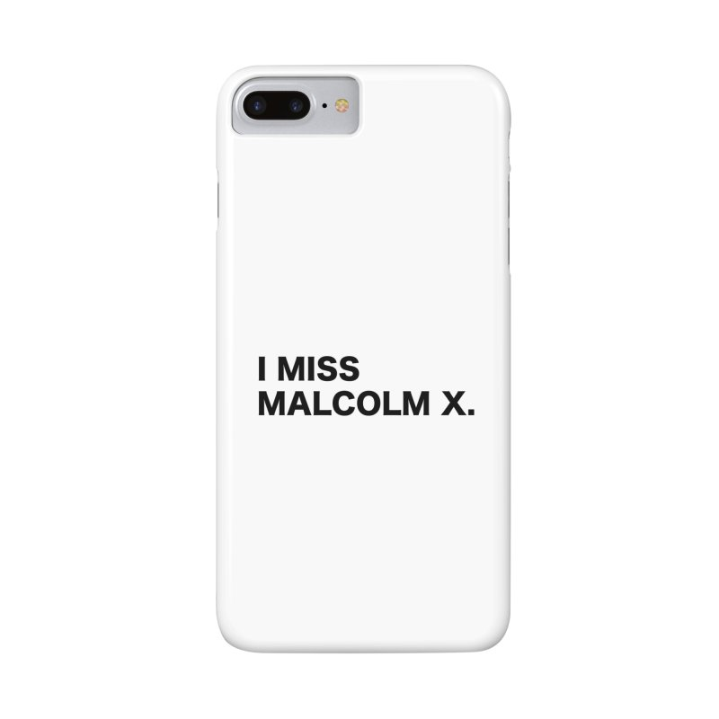 I Miss Malcolm X Accessories Phone Case by sidroos's store
