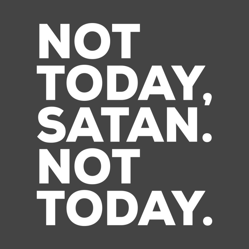 Not Today Satan - white text None  by sidroos's store