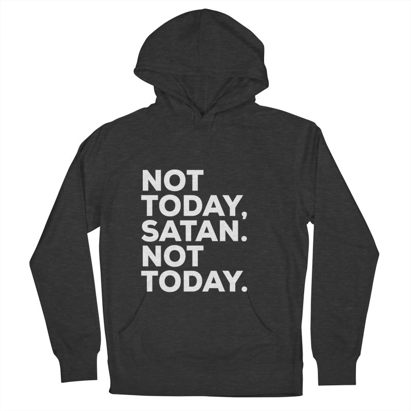 Not Today Satan - white text Men's French Terry Pullover Hoody by sidroos's store