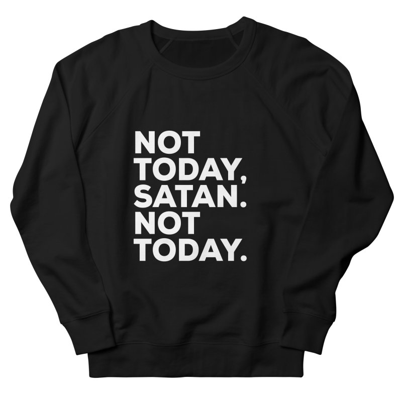 Not Today Satan - white text Women's French Terry Sweatshirt by sidroos's store