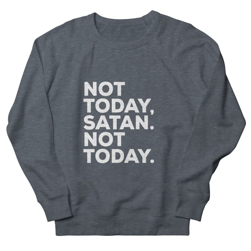 Not Today Satan - white text Men's French Terry Sweatshirt by sidroos's store