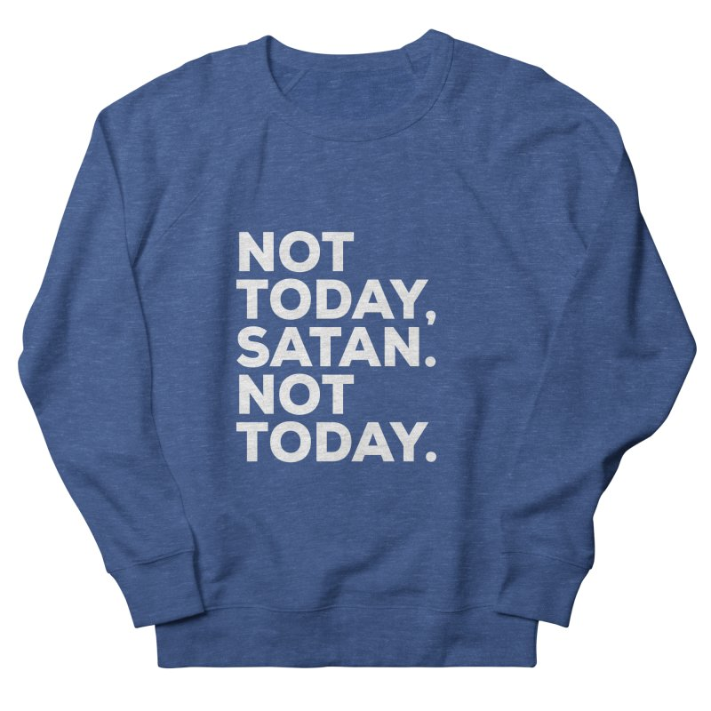 Not Today Satan - white text Men's Sweatshirt by sidroos's store