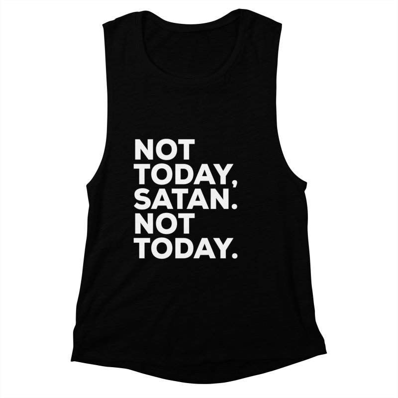 Not Today Satan - white text Women's Muscle Tank by sidroos's store