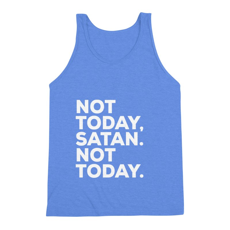 Not Today Satan - white text Men's Triblend Tank by sidroos's store