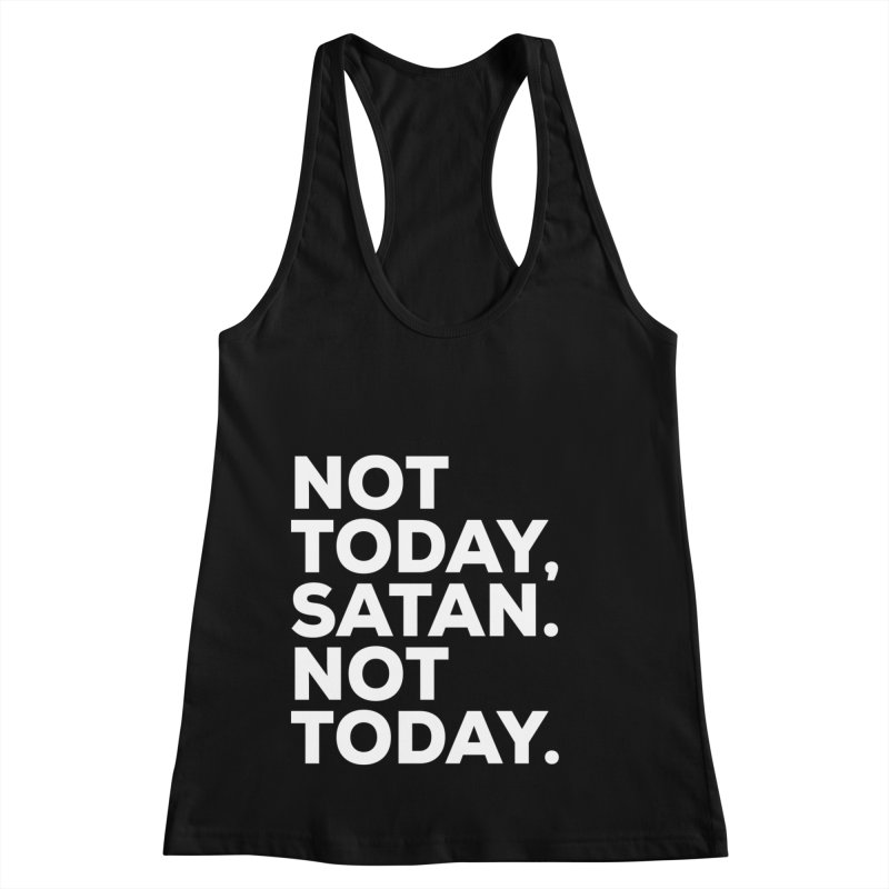 Not Today Satan - white text Women's Racerback Tank by sidroos's store