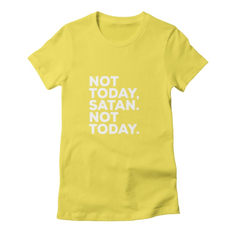 Not Today Satan - white text Women's T-Shirt by sidroos's store