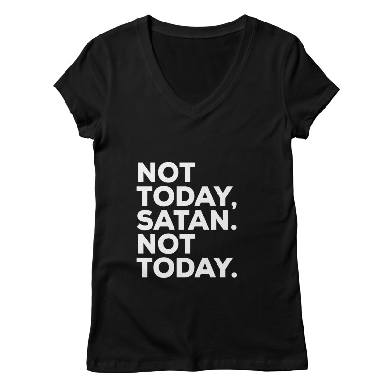 Not Today Satan - white text Women's V-Neck by sidroos's store