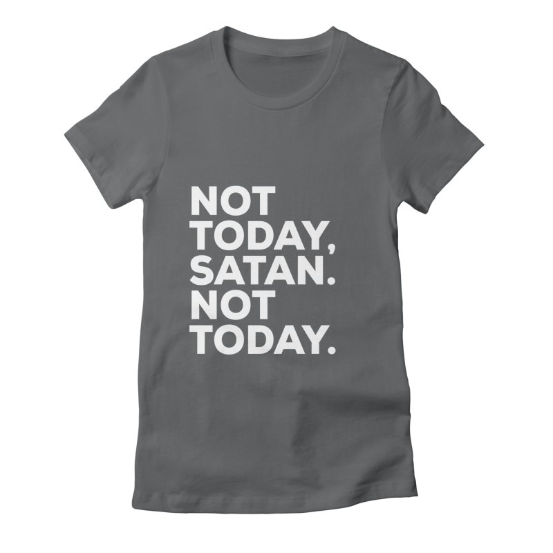Not Today Satan - white text Women's Fitted T-Shirt by sidroos's store