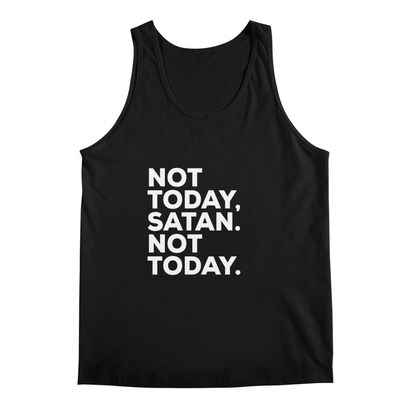 Not Today Satan - white text Men's Tank by sidroos's store