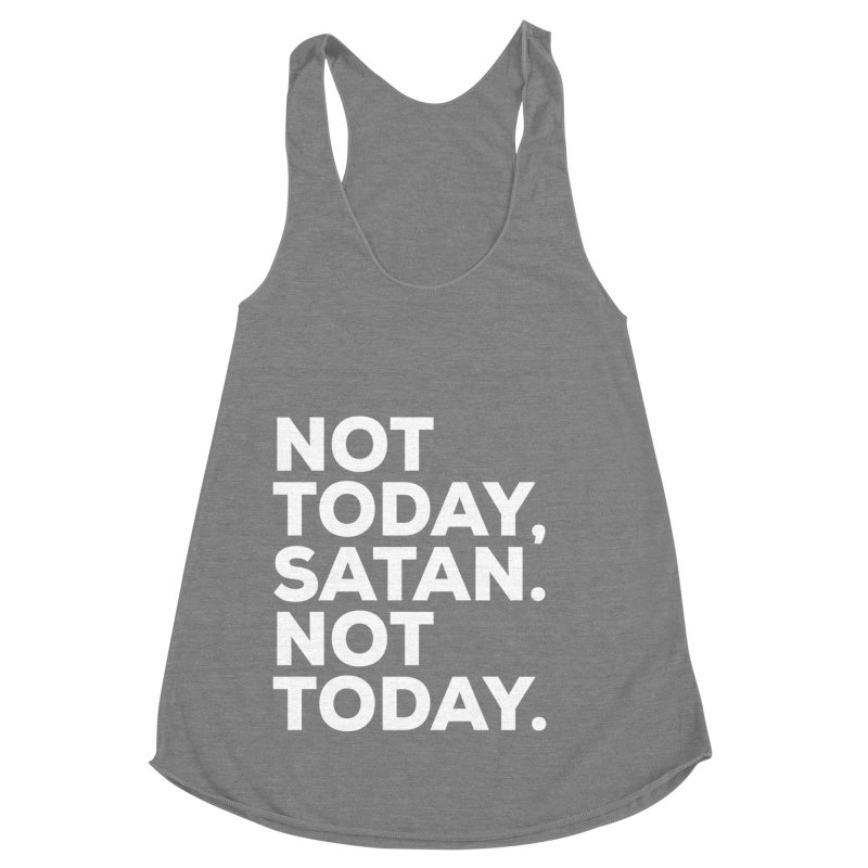 Not Today Satan - white text Women's Racerback Triblend Tank by sidroos's store