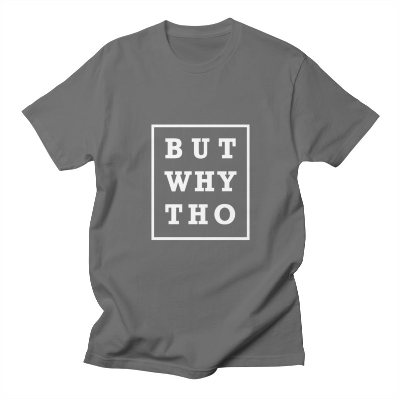 BUT WHY THO Men's T-Shirt by sidroos's store